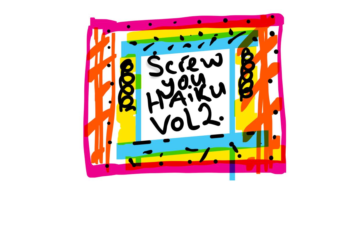 Screw you haiku vol2