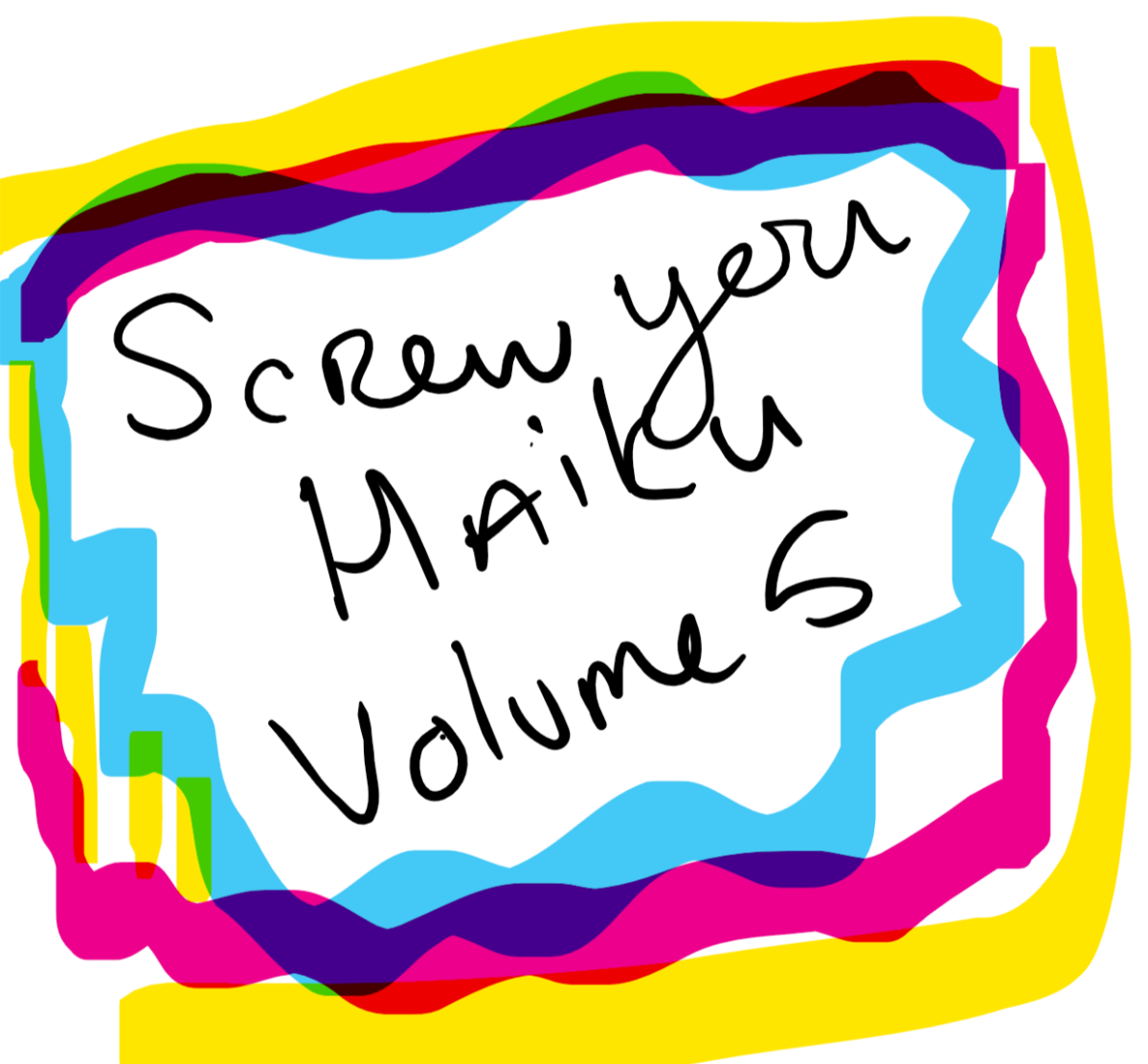Screw you haiku – Volume 5