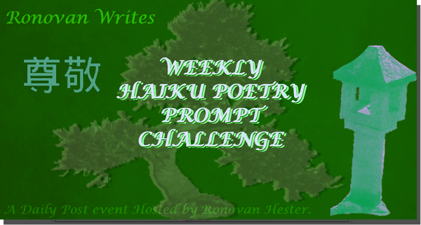Ronovan Writes Haiku Challenge: Regal & Hopeful
