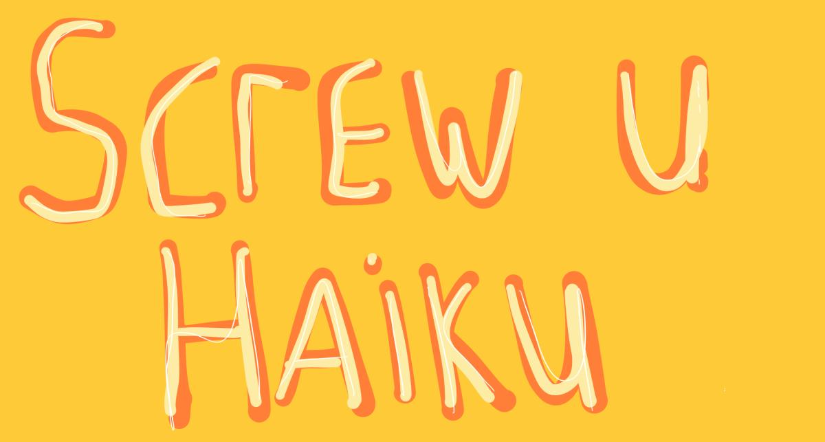 Look a haiku just foryou.