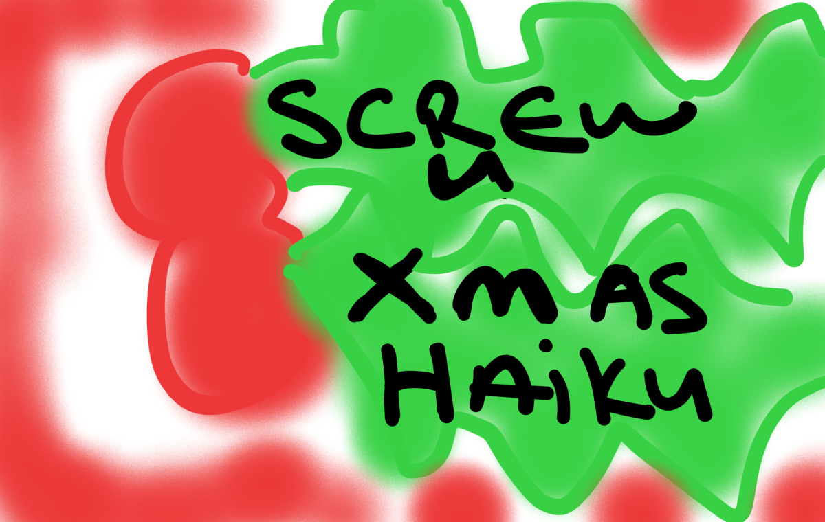 Up Yours Christmas – 6 – Screw you Xmas haiku