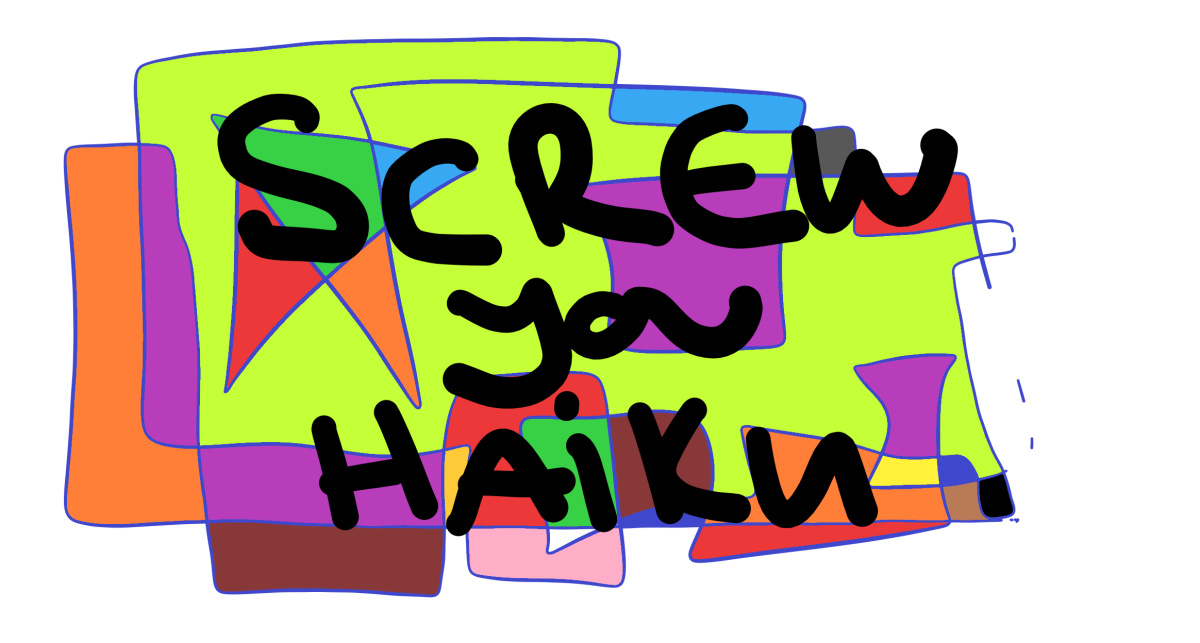S-S-S-Screw you haiku